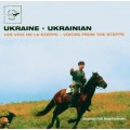 Ukrainian o voices from the steppe  /  烏克蘭:來自大草原的呼喚